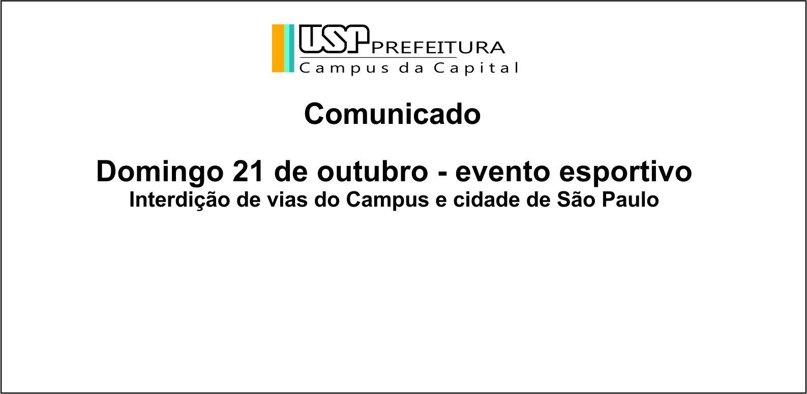 Domingo, 21.10.2018 – Interdições de vias da Cidade Universitária.